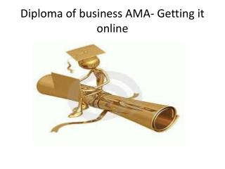 Diploma of business AMA- Getting it online