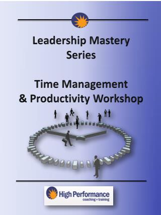 Leadership Mastery Series Time Management & Productivity Workshop