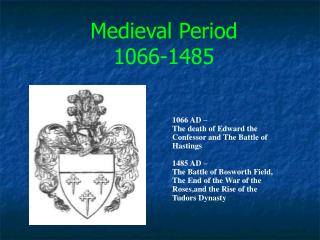 Medieval Period 1066-1485