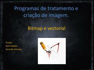 Programas de tratamento e criação de imagem.