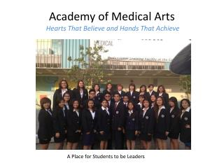 Academy of Medical Arts Hearts That Believe and Hands That Achieve