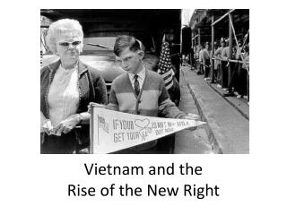 Vietnam and the  Rise of the New Right