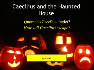 Caecilius and the Haunted House