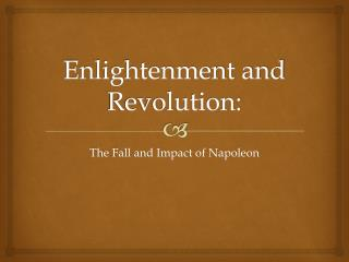 Enlightenment and Revolution: