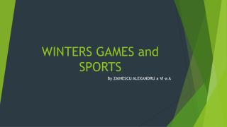 WINTERS GAMES and SPORTS