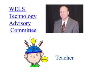 WELS  Technology Advisory  Committee