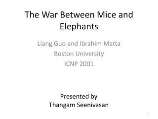 The War  B etween  M ice and Elephants