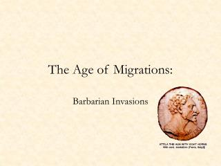 The Age of Migrations: