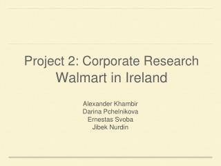 Project 2: Corporate Research Walmart in Ireland