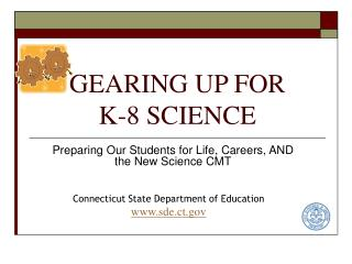 GEARING UP FOR K-8 SCIENCE