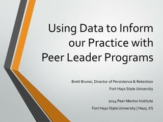 Using Data to Inform our Practice  with       Peer Leader Programs
