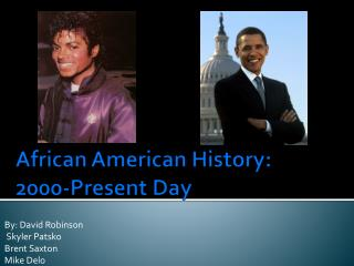African American History: 2000-Present Day