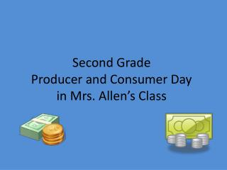Second Grade Producer and Consumer Day in Mrs. Allen's Class