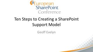 Ten Steps to Creating a SharePoint Support Model