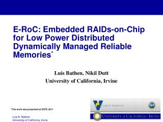E- RoC : Embedded RAIDs-on-Chip for Low Power Distributed Dynamically Managed Reliable  Memories *