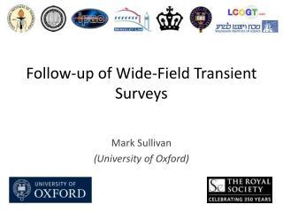 Follow-up of Wide- Fi eld Transient Surveys