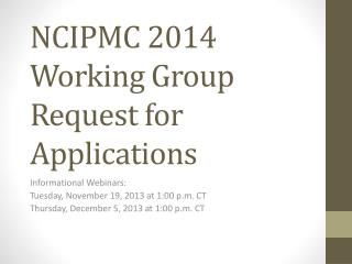 NCIPMC 2014 Working Group Request for Applications