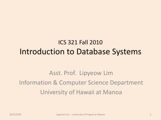 ICS 321 Fall 2010 Introduction to Database Systems
