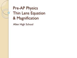 Pre-AP Physics Thin Lens Equation  & Magnification