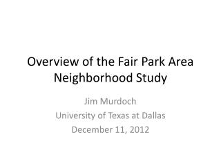 Overview of the Fair Park Area Neighborhood Study