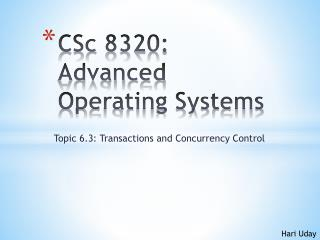 CSc  8320: Advanced Operating Systems