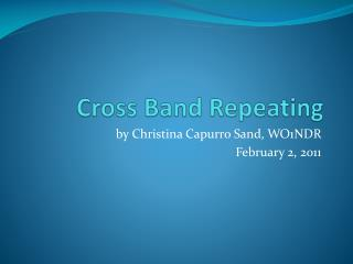 Cross Band Repeating