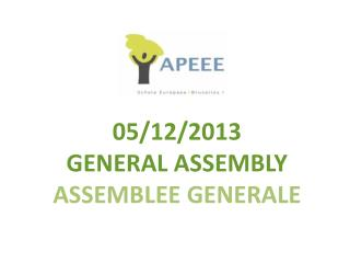 05/12/2013 GENERAL ASSEMBLY ASSEMBLEE GENERALE