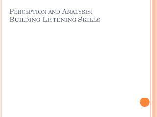 Perception and Analysis: Building Listening Skills