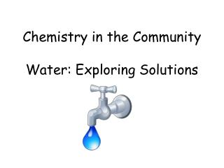 Chemistry in the Community Water: Exploring Solutions