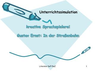 kreative  Sprachspielerei Gustav Ernst: In der Straßenbahn