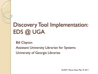 Discovery Tool Implementation:  EDS @ UGA