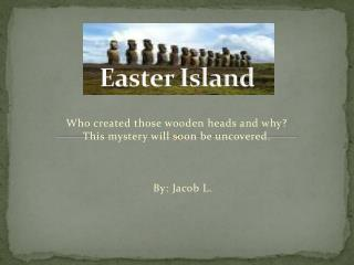 easter island essay Easter island essays: over 180,000 easter island essays, easter island term papers, easter island research paper, book reports.