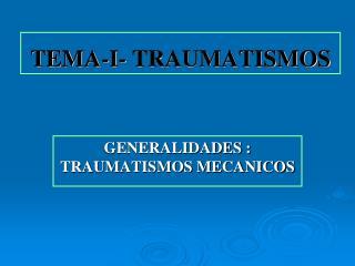 TEMA-I- TRAUMATISMOS