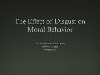 The Effect of Disgust on Moral Behavior