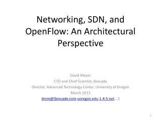 Networking, SDN, and OpenFlow :  An  Architectural Perspective