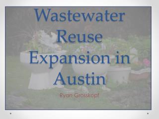Wastewater Reuse Expansion in Austin