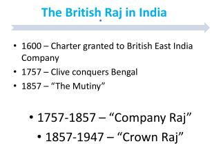 1600 – Charter granted to British East India Company 1757 – Clive conquers Bengal