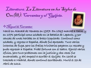 Literatura.  La Literatura en los Siglos de Oro( III ):  Cervantes y el Quijote.