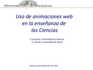 P. Lahuerta, Universidad de Valencia A. Herráez, Universidad de Alcalá