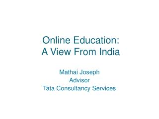 Online Education:  A View From India