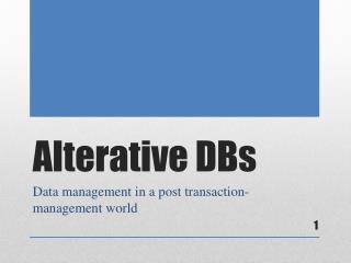 Alterative DBs