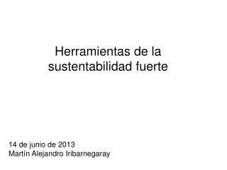 Herramientas de la sustentabilidad fuerte