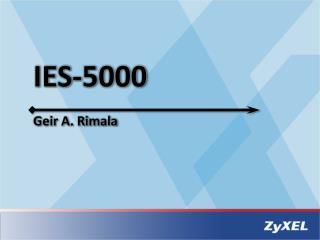 IES-5000 Geir A.  Rimala