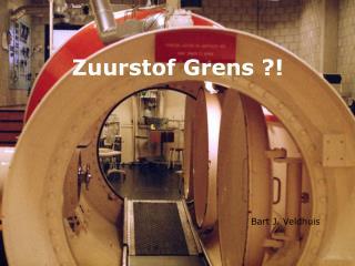 Zuurstof Grens ?!