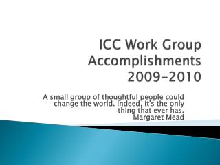ICC  Work Group  Accomplishments 2009-2010