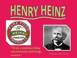HENRY HEINZ