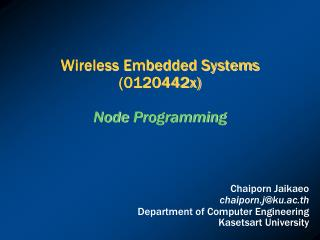 Wireless Embedded Systems (0120442x) Node  Programming