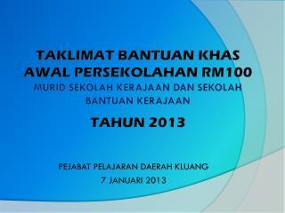 PEJABAT PELAJARAN DAERAH KLUANG 7 JANUARI 2013