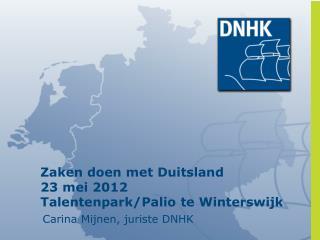 Zaken doen  met  Duitsland 23  mei  2012  Talentenpark/ Palio te Winterswijk