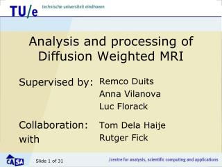 Analysis  and processing of  Diffusion Weighted  MRI